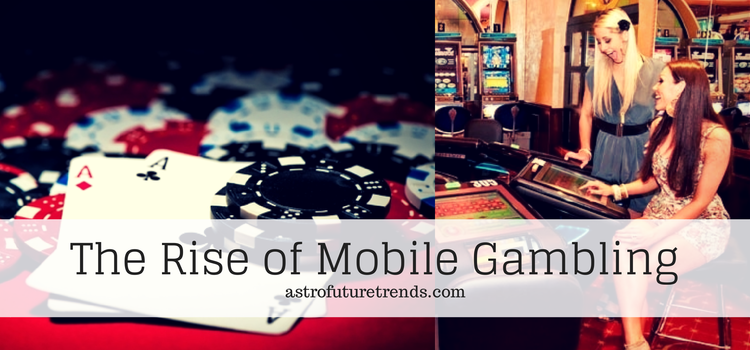 The Rise of Mobile Gambling